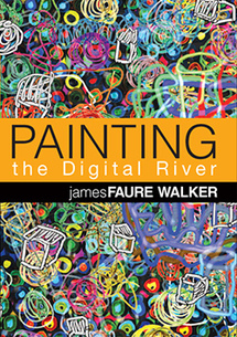 'Painting the Digital River', by James Faure Walker, 2006